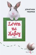 Jonathan Tropper, Leven na Hailey