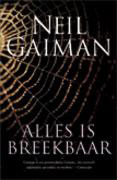 Neil Gaiman, Alles is breekbaar