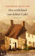 Andrew Motion, Het verdichtsel van dokter Cake