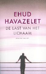 Ehud Havazelet, De last van het lichaam, omslag